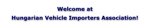 Welcome at Hungarian Vehicle Importers Association!